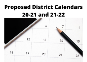 Proposed District Calendars SY 20-21 and 21-22
